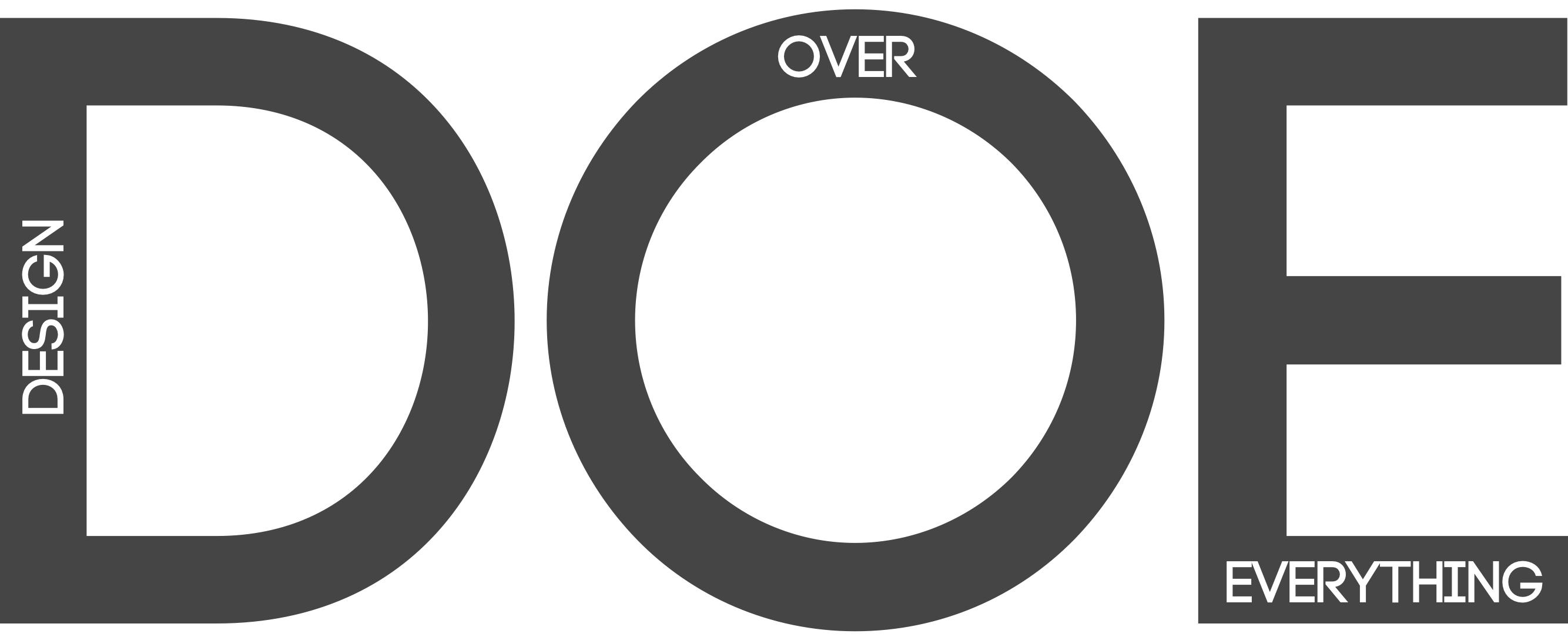 DOE - Design Over Everything